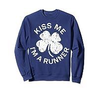 Kiss Me I M A Runner T Shirt Saint Patrick Day Gift Shirt Sweatshirt Navy