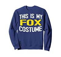 I'm Really A Fox Shirt This Is My Human Costume T-shirt Sweatshirt Navy