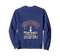 Minnesota Football Fueled By Doubters Shirts Sweatshirt Navy