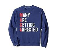 Maga Parody Impeach Trump Tshirt Many Are Getting Arrested Sweatshirt Navy