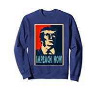 Impeach Trump Now Nancy Funny Vintage Gift T Shirt Sweatshirt Navy