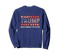 Trump 2020 Make Liberals Cry Again Donald Trump Election Premium T Shirt Sweatshirt Navy