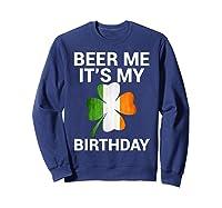 Beer Me It's My Birthday Ireland Flag Clover Gift Shirts Sweatshirt Navy