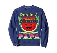 One In A Melon Papa Shirt Funny Watermelon Tee Sweatshirt Navy