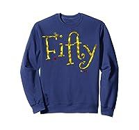 Fifty - 50 Year Old Shirt Funny Vintage 50th Birthday Gift Sweatshirt Navy