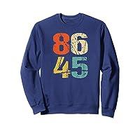 Grunge 86 45 Retro 70s Vintage Impeach Trump 8645 Shirt Sweatshirt Navy