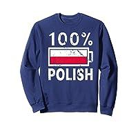 Poland Flag T Shirt 100 Polish Battery Power Tee Sweatshirt Navy