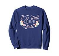 It Is Well With My Soul Inspirational Christian Quote Simple T-shirt Sweatshirt Navy