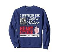 Open Heart Surgery Survivor Widow Maker Heart Attack Shirts Sweatshirt Navy