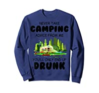 Never Take Advice From Me Funny Camping Shirts Sweatshirt Navy