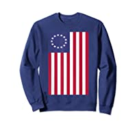 Patriotic 1776 American Betsy Ross Flag T-shirt Sweatshirt Navy