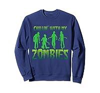 Chillin' With My Zombies Halloween Zombie Apocalypse Gift Shirts Sweatshirt Navy