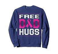 Free Dad Hugs Breast Cancer Awareness Month Gifts T Shirt Sweatshirt Navy