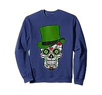 Sugar Skull St Patrick S Day T Shirt Saint Patty S Day Gift Sweatshirt Navy