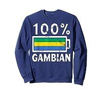 Gambia Flag T Shirt 100 Gambian Battery Power Tee Sweatshirt Navy