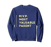 Mvp Most Valuable Parent Happy Mothers Day T Shirt Sweatshirt Navy