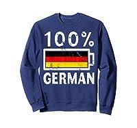 Germany Flag T Shirt 100 German Battery Power Tee Sweatshirt Navy