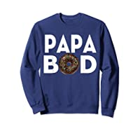 S Donut Papa Bod T Shirt Funny Father S Day Gift Sweatshirt Navy