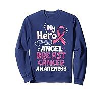 My Hero Is Now My Angel Breast Cancer Awareness Tshirt Gifts T Shirt Sweatshirt Navy