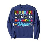 3rd Grade Where The Adventure Begins Third Back To Shirts Sweatshirt Navy