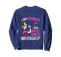 Breast Cancer Awareness Month Shirt For I Am Stronger Tank Top Sweatshirt Navy