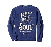 Seduce My Mind Classic Love Quote Valentines Day T Shirt Sweatshirt Navy