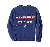 Jail Trump For Prison Anti Donald Trump T Shirt Impeach Sweatshirt Navy
