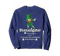 Saint Paddy S Dabbing Shenanigator St Patrick S Day T Shirt Sweatshirt Navy