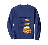 How To Make The Perfect Blt Bacon Sandwich T Shirt Sweatshirt Navy