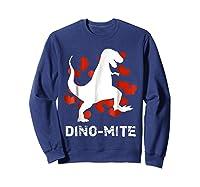 Dino Mite T Rex Dinosaur Valentine S Day Funny T Shirt Sweatshirt Navy