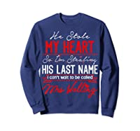 Engaget He Stole My Heart So I'm Stealing His Last Name Shirts Sweatshirt Navy