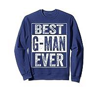 S Best G Man Ever Tshirt Father S Day Gift Sweatshirt Navy