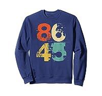 Retro 70s Vintage Impeach Trump 8645 Shirt 86 45 Tshirt Sweatshirt Navy