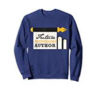 Funny Future Best Selling Author Writer Librarian Book Gift T Shirt Sweatshirt Navy
