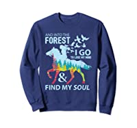Into The Forest I Go Lose My Mind Find My Soul Horse Lover T-shirt Sweatshirt Navy
