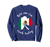 Kiss Me I M Mexican St Patrick S Day Funny T Shirt Sweatshirt Navy