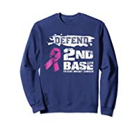 Defend 2nd Base Breast Cancer Awareness Tshirt Gifts Sweatshirt Navy