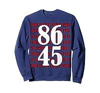 Impeach 45 Anti Trump 8645 Tshirt Sweatshirt Navy