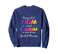 Being Called Mom And Grandma Tshirt Gift For Grandma Tank Top Sweatshirt Navy