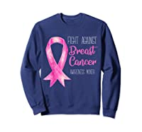 Fight Against Breast Cancer Awareness Month Shirt Sweatshirt Navy