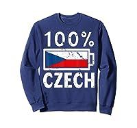 Czech Republic Flag Shirt 100 Czech Battery Power Tee Sweatshirt Navy