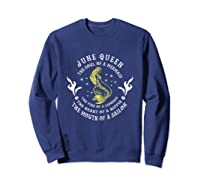 June Queen The Soul Of A Mermaid Funny Gift Mother S Day Shirts Sweatshirt Navy