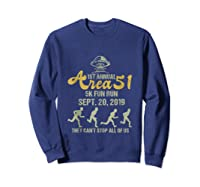 1st Annual Area 51 5k Fun Run They Can't Stop All Of Us Ufo Shirts Sweatshirt Navy
