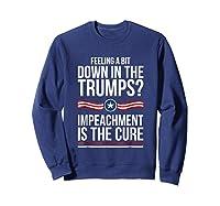 86 45 Impeach Trump Shirt Feeling A Bit Down In The Trumps Sweatshirt Navy