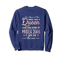 Girls 16th Birthday Queen March 2003 16 Years Old Shirts Sweatshirt Navy