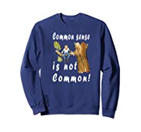 Common Sense Is Not Common Premium T Shirt Sweatshirt Navy