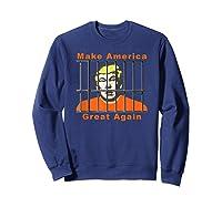 Antitrump Make America Great Lock Trump Up T Shirt Sweatshirt Navy