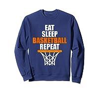 Eat Sleep Basketball Repeat For Basketball Fans Shirts Sweatshirt Navy