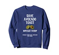 Save Toast Impeach Trump Tee Premium T Shirt Sweatshirt Navy