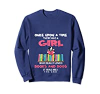 Funny There Was A Girl Who Really Loved Books Dogs Librarian T Shirt Sweatshirt Navy